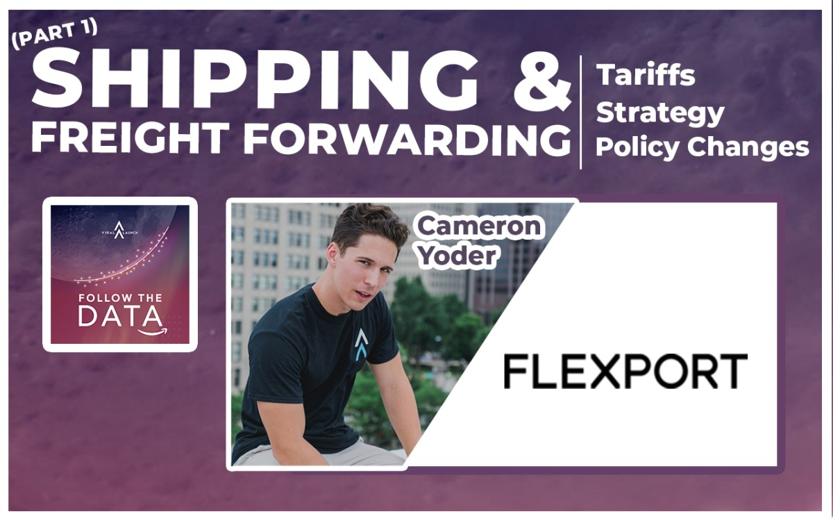 Shipping & Freight Forwarding: Tariffs, Policy Changes & Strategy With Flexport | Part 1