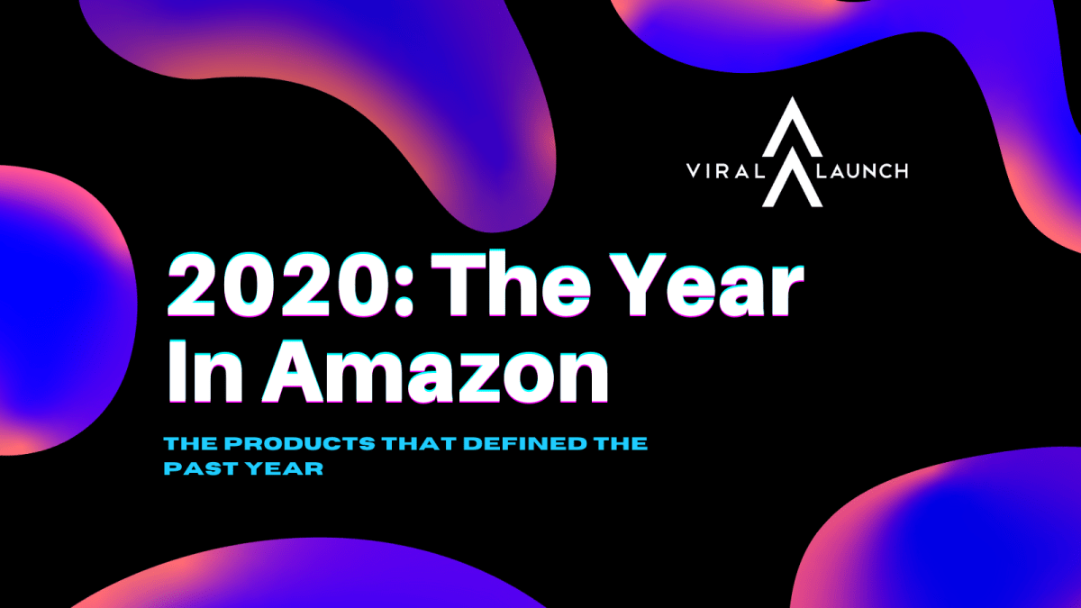 Amazon 2020 Year in Review: The Hottest Items of a Year Like No Other