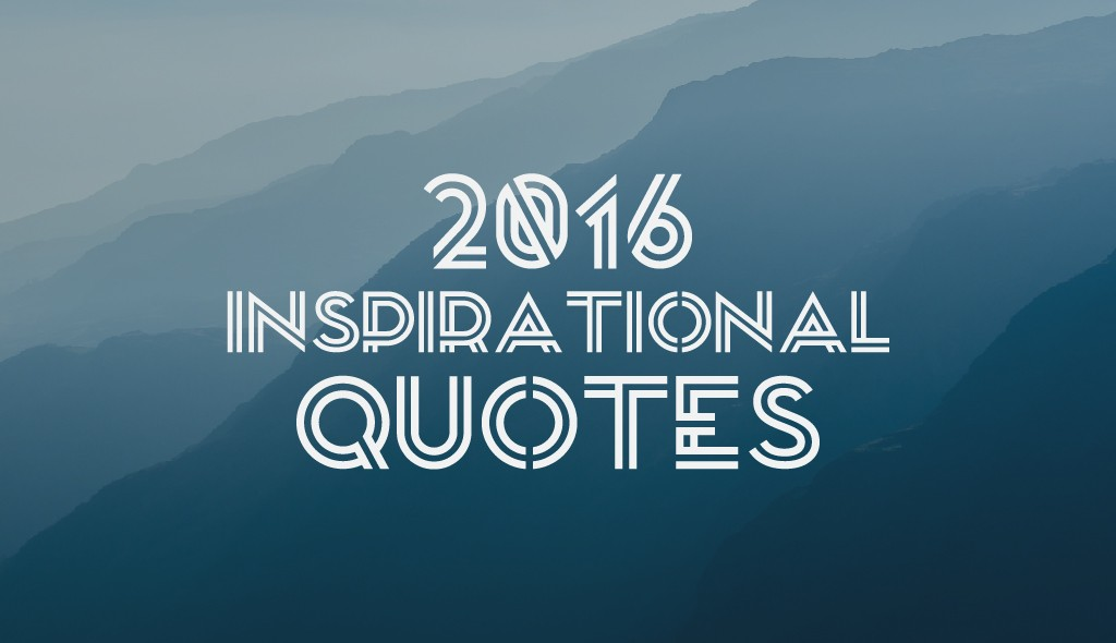 15 Inspirational Quotes for the New Year  and How to Create Branded     2016 new year inspirational quotes meme