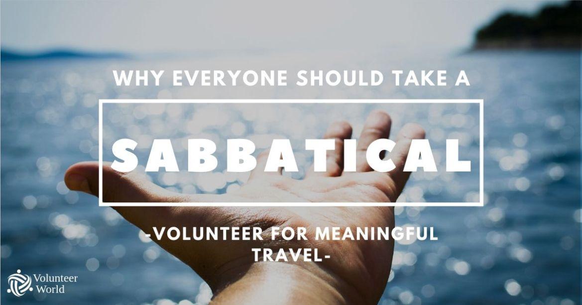 Sabbatical Feature Why Everyone Should Take a Sabbatical