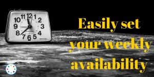 Easily set your weekly availability