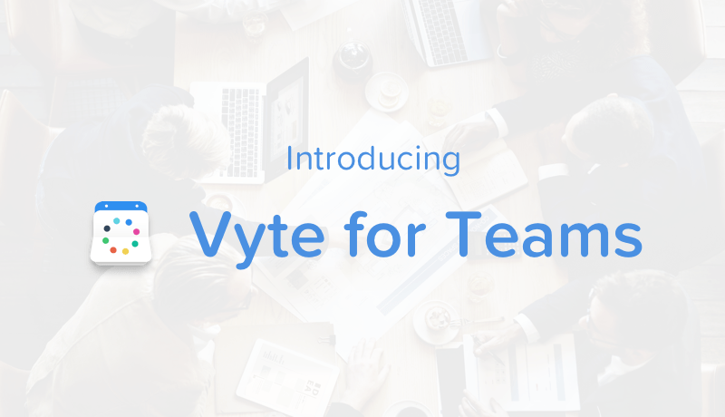 Introducing Vyte For Teams