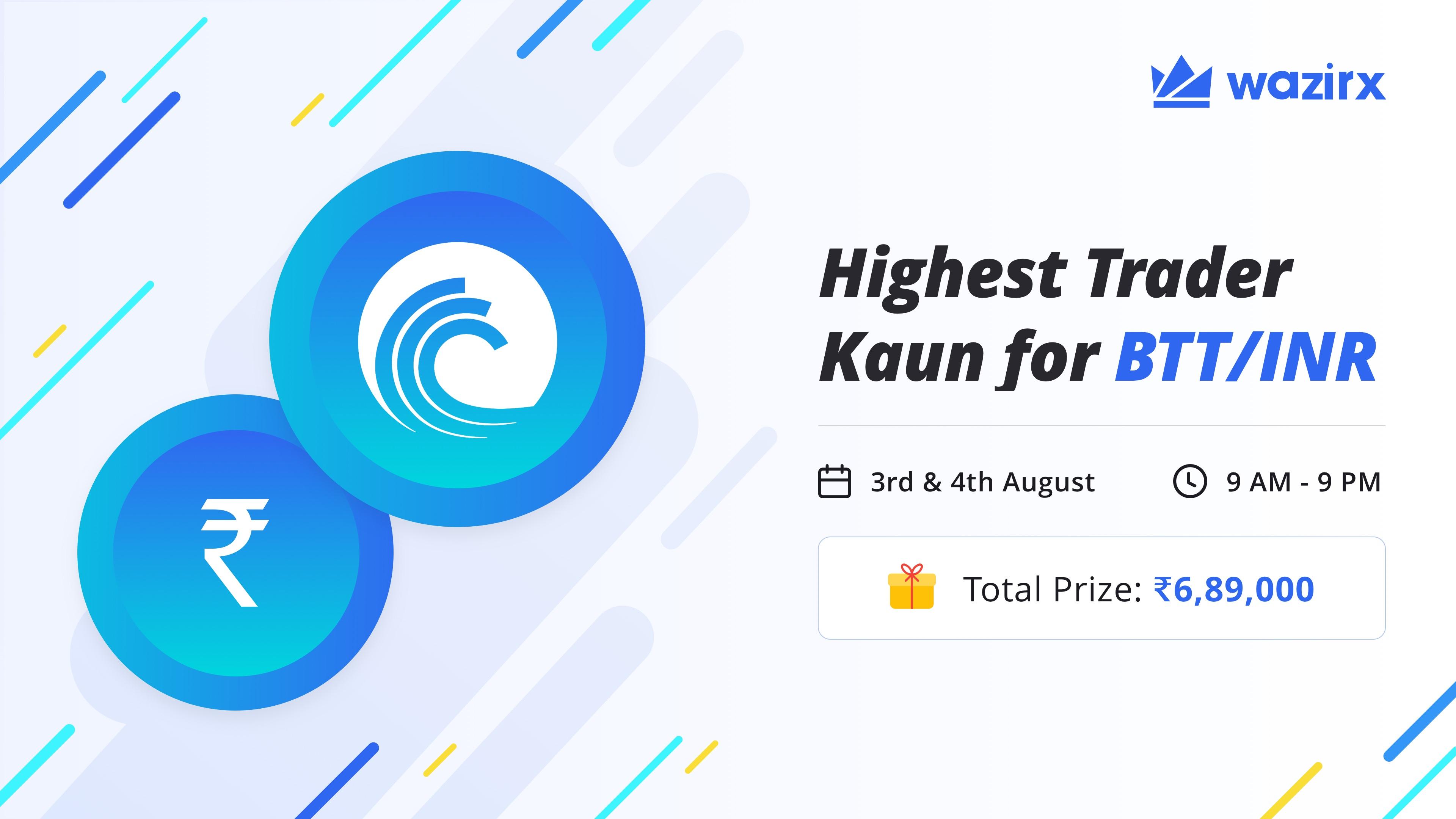 Highest Trader Kaun for BTT/INR
