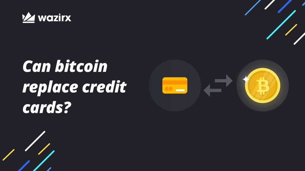 Can Bitcoin Replace Credit Cards? - WazirX