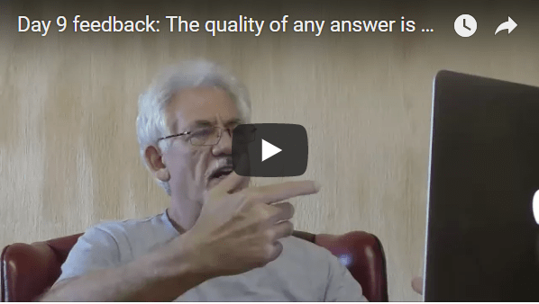 [Day 09] Feedback: The Quality Of Any Answer Is Directly Determined By The Quality Of The Question