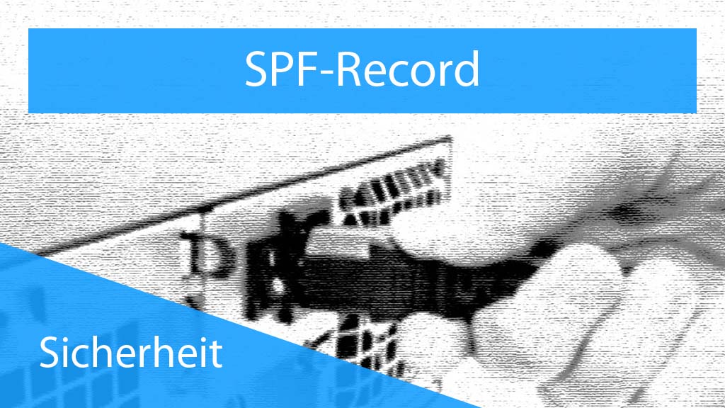 SPF Record - Sicherheit - Thumbnnail