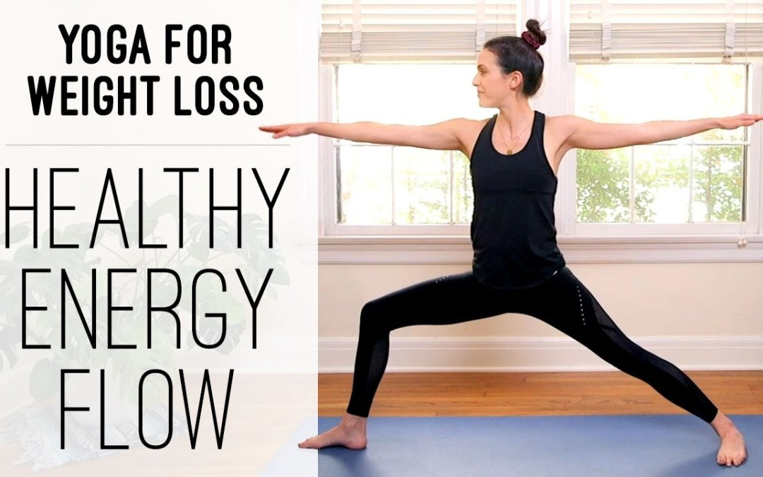 Yoga For Weight Loss     Healthy Energy Flow     Yoga With Adriene