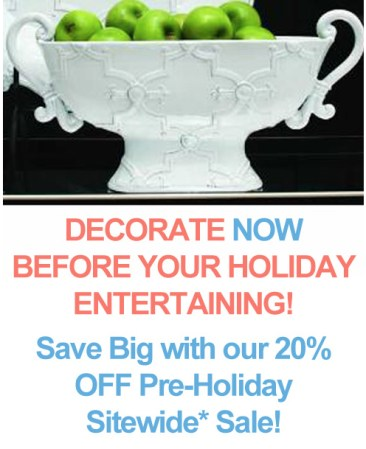 Getting Your Home Ready for the Holidays! Save 20% Now at The Well Appointed House! www.wellappointedhouse.com Lighting, Decor, Gifts, Kids, Holiday, Personalized & Monogrammed Items – Ends 10/30/2012