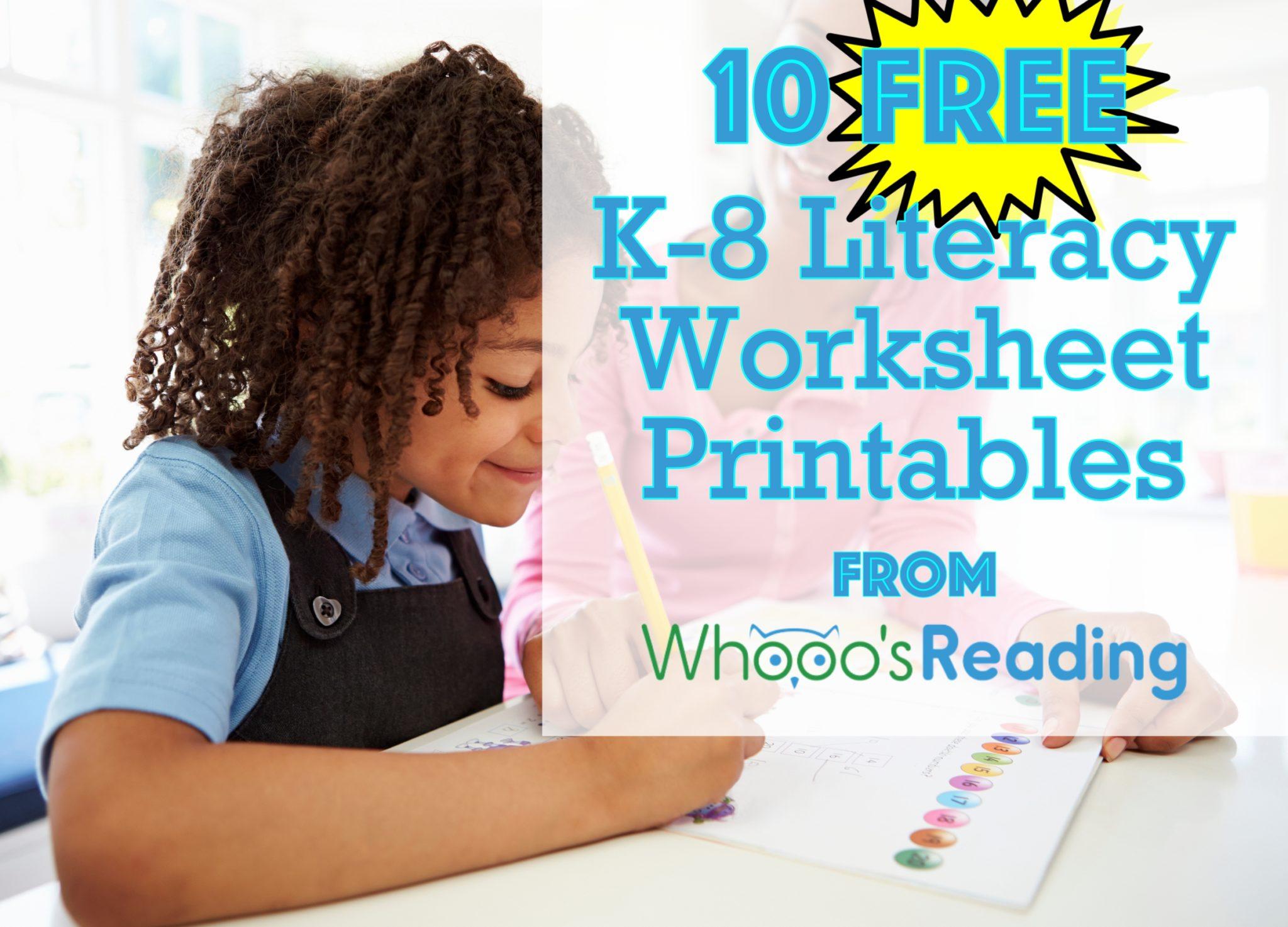 10 Free K 8 Literacy Worksheet Printables