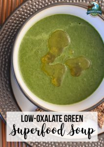 Low-Oxalate Green Superfood Soup   Are raw greens as healthy as we've been led to believe? Raw greens, like kale, spinach, and collard greens, are high a compound that may cause kidney stones. Learn the truth about oxalates here, plus get our low-oxalate green soup recipe!   WildernessFamilyNaturals.com