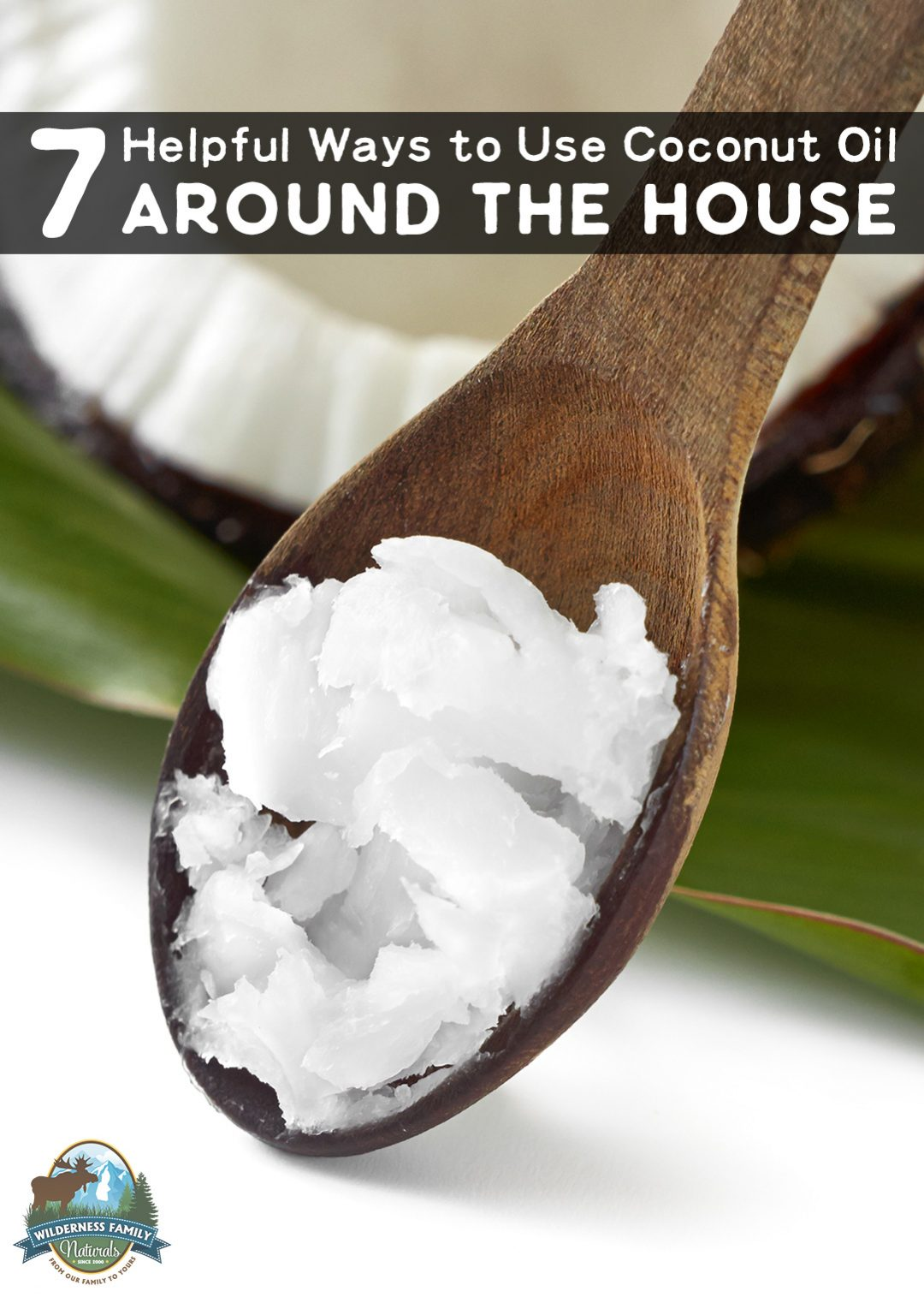 7 Helpful Ways To Use Coconut Oil Around The House | We all know coconut oil is one of the healthiest choices for cooking... But do you know all the ways to use coconut oil around the house?! Coconut oil's uses extend beyond the kitchen and DIY body products. Read on for all the ways you can use coconut oil around your house! | WildernessFamilyNaturals.com