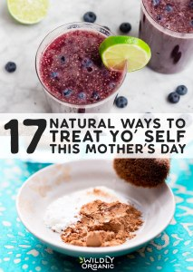 Hey Mommas! 17 Natural Ways To Treat Yo' Self This Mother's Day