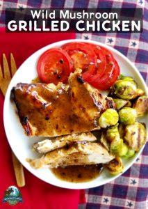 Wild Mushroom Grilled Chicken