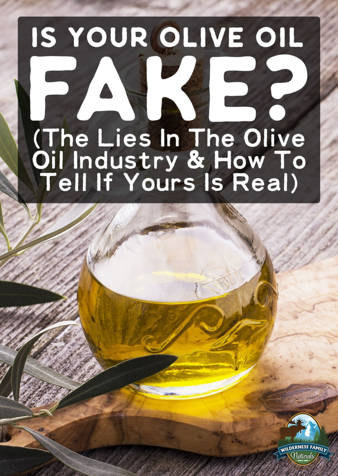 Is Your Olive Oil Fake? (The Lies In The Olive Oil Industry & How To Tell If Yours Is Real) | Let's expose the lies in the olive oil industry, including how real olive oil is cut with cheaper vegetable oils. Then, learn how to tell if your olive oil is real or an imposter. | WildernessFamilyNaturals.com