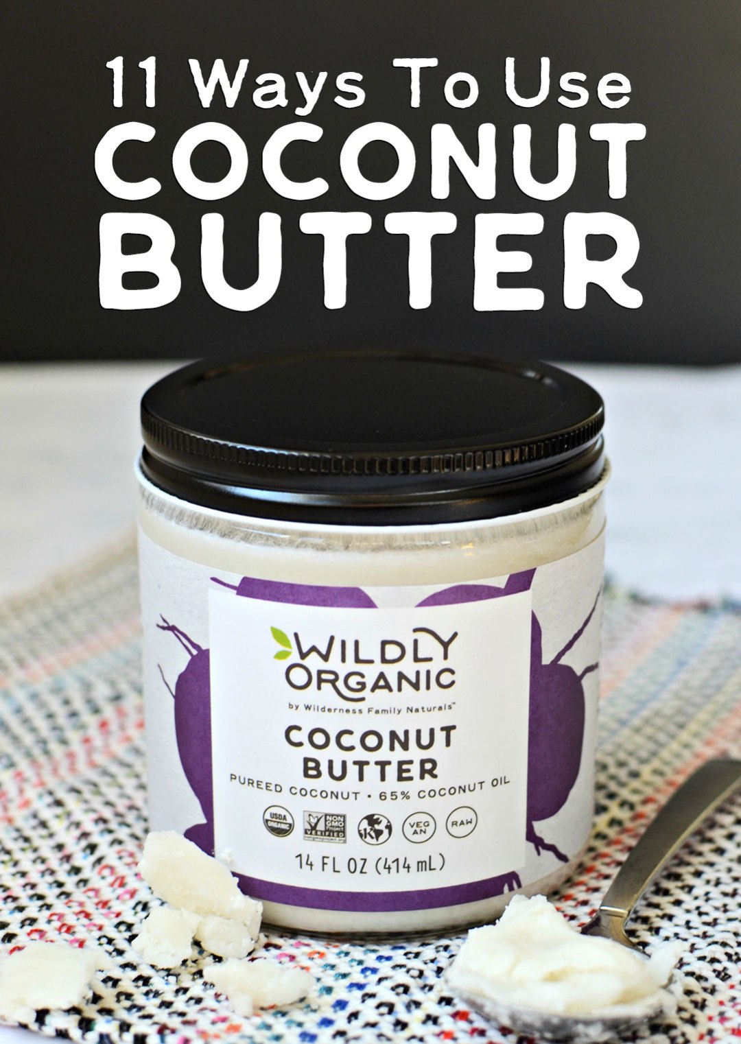 11 Ways To Use Coconut Butter | Coconut butter (or manna) is a delicious, versatile superfood that can be easily incorporated into your nourishing diet. Add dairy-free creaminess to your coffee, mix it into a smoothie, or drizzle it over fruit -- there are so many ways to use this healthy fat! You'll be surprised at #10 and #11! | WildlyOrganic.com
