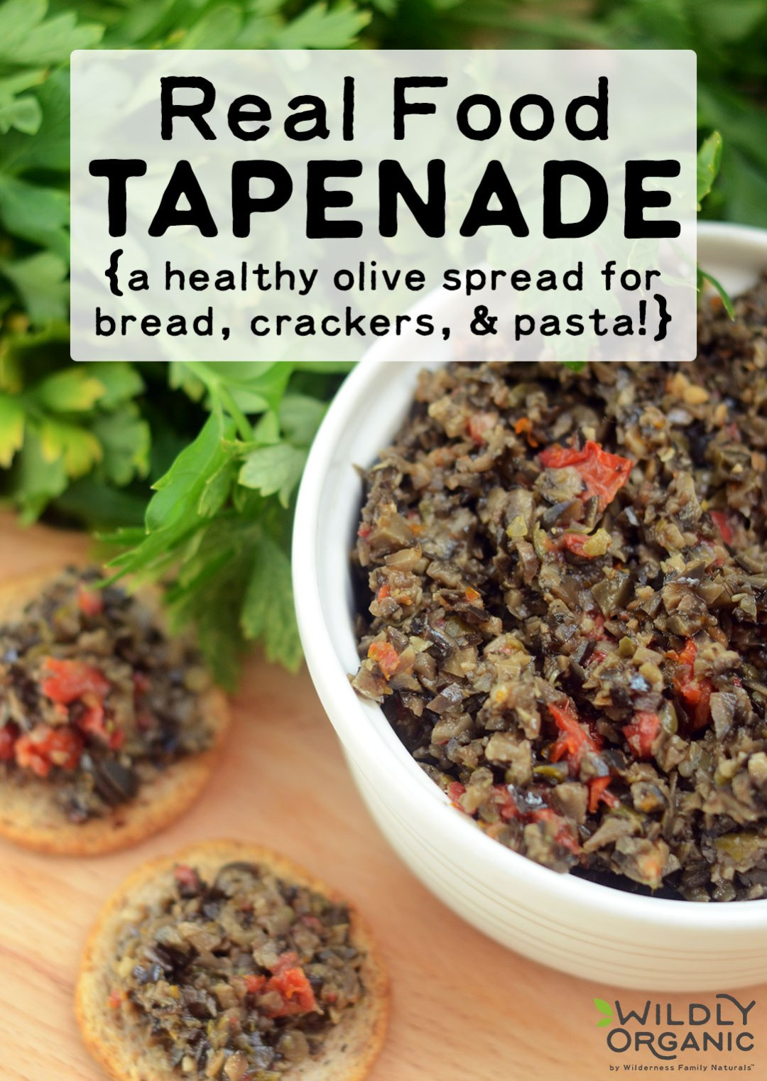 Real Food Tapenade | Hailing from the south of France (Provençe, to be precise), tapenade is a healthy olive spread made with olives, capers, and olive oil. Bursting with flavor, Real Food Tapenade is delicious served over crostini, focaccia, or crackers. | WildlyOrganic.com