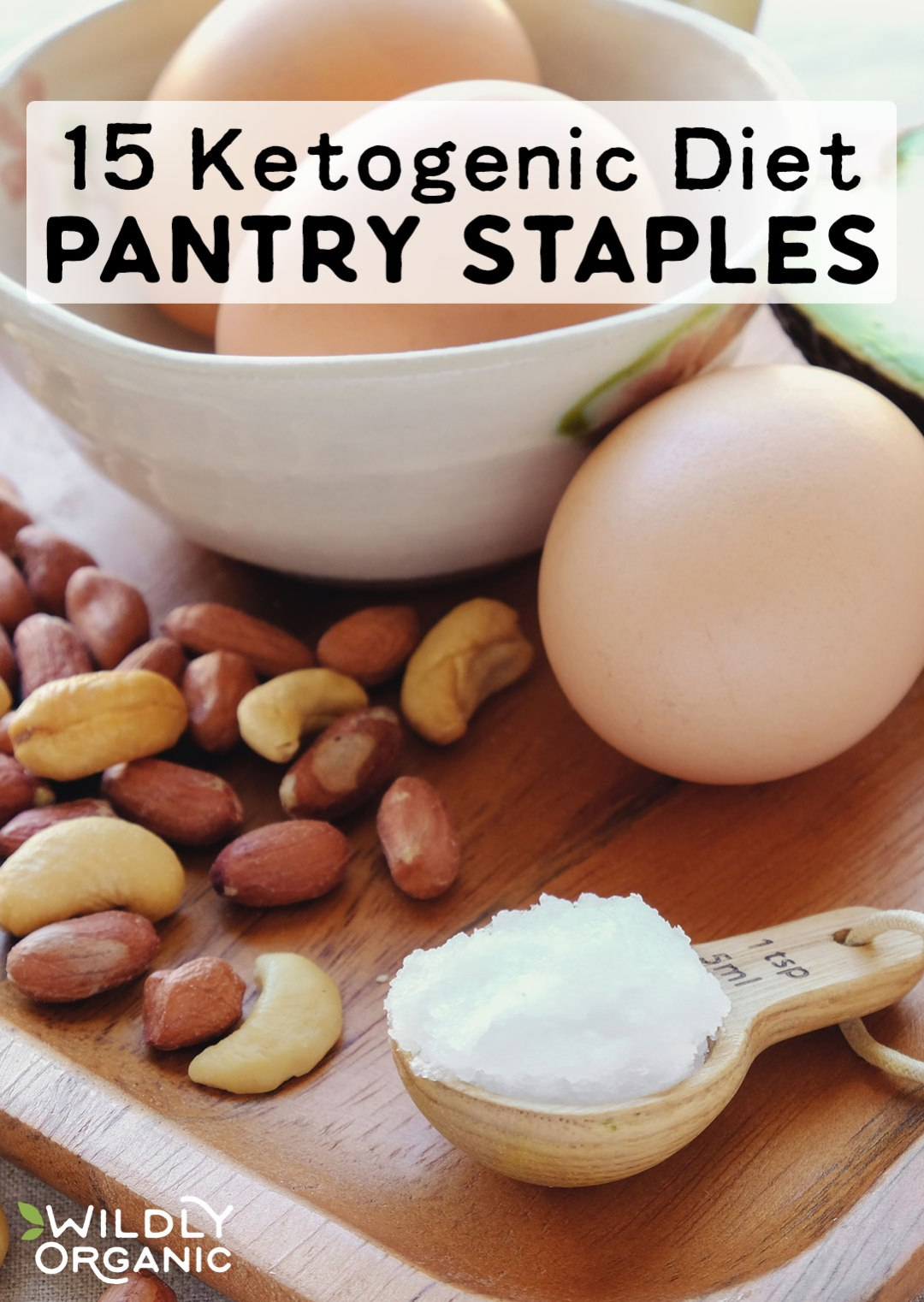 """For all its potential benefits, the Keto Diet begs the question, """"What on earth do people eat if they can't eat carbs?"""" Don't worry! Your pantry won't be bare! Here are 15 Ketogenic Diet Pantry Staples to help you start or stick to this high-fat, low-carb diet."""