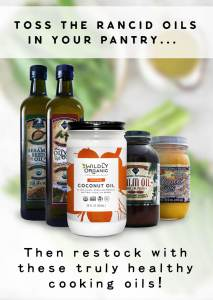 Toss The Rancid Oils In Your Pantry… Then Restock With These Truly Healthy Cooking Oils!