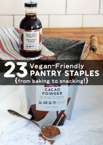 23 Vegan-Friendly Pantry Staples {from baking to snacking!}