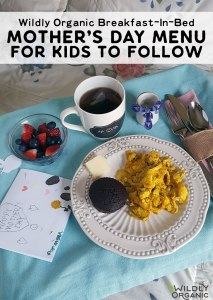 Wildly Organic Breakfast-In-Bed Mother's Day Menu For Kids To Follow