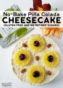 No-Bake Piña Colada Cheesecake {gluten-free and no refined sugars}