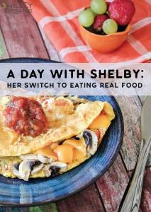 A Day With Shelby: Her Switch to Eating Real Food