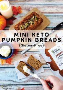 A photo of mini keto pumpmkin breads with a pat of butter and a bag of Wildly Organic Almond Flour.