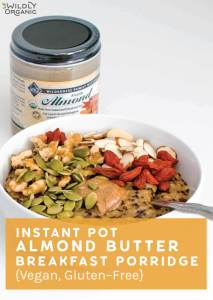 Instant Pot Almond Butter Breakfast Porridge {Vegan, Gluten-Free}
