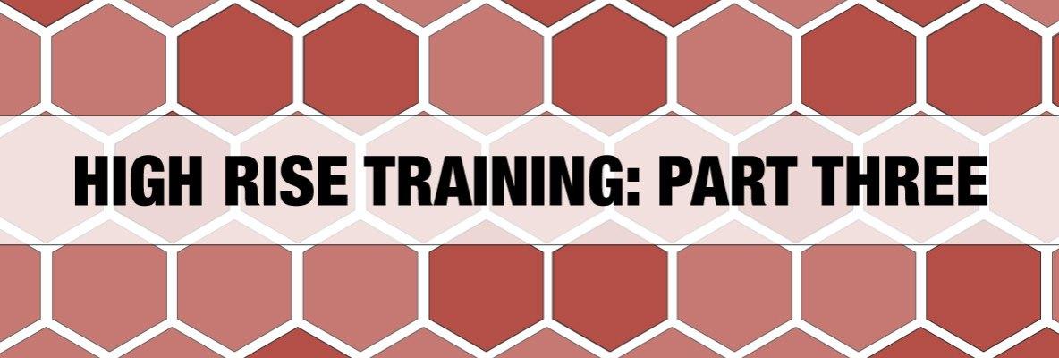 High Rise Training Part Three