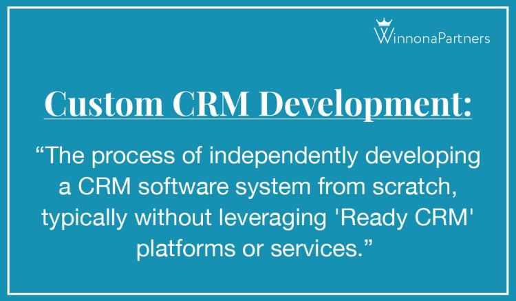 """Definition of """"Custom CRM Development"""" by Winnona Partners"""
