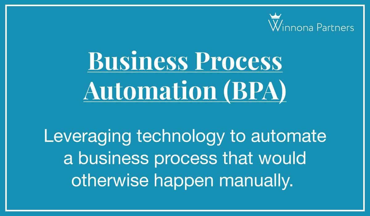 Definition of Business Process Automation (BPA) by Winnona Partners
