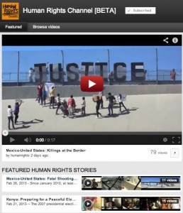 The Human Rights Channel on YouTube is one of several projects to curate and contextualize citizen video.