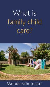 What is family child care aka home daycare or in-home preschool?