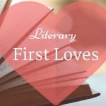 Literary First Loves