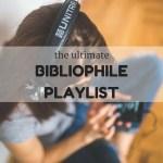 The Ultimate Bibliophile Playlist