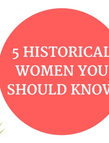 Historical Women You Should Know