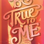 #FridayReads: BE TRUE TO ME