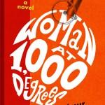 #FridayReads: WOMAN AT 1,000 DEGREES