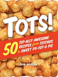 Tots! 50 tater tot recipes