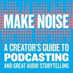 How To Start a Podcast and Make Some Noise with Eric Nuzum
