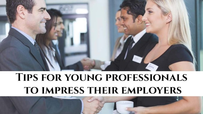 Tips for Freshers to impress their employers