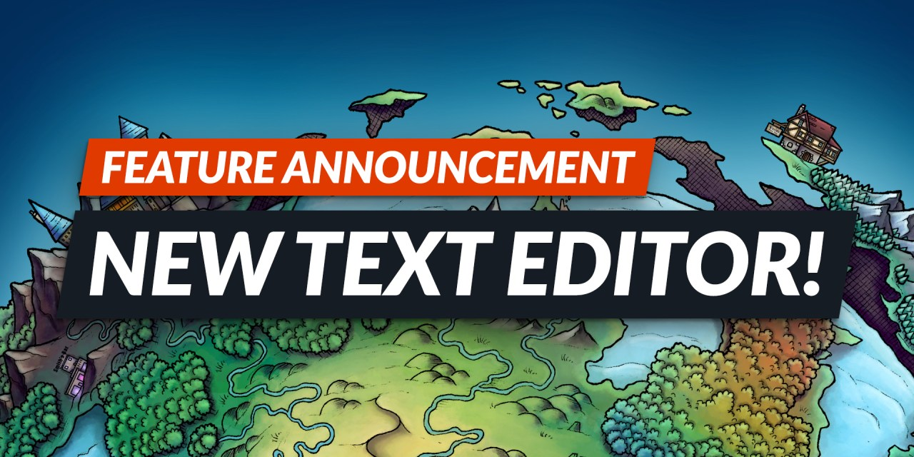 New Text Editor! World Anvil Feature Release