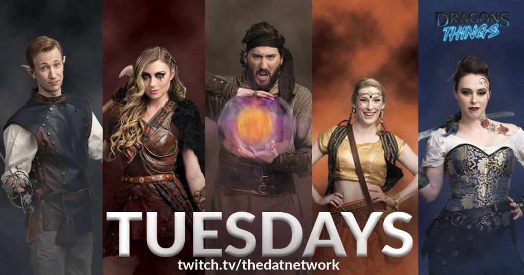 Dragons and Things - the Tuesday Cast