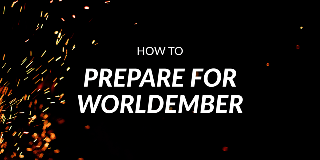 How to prep for WorldEmber