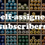 Self-assigned subscribers: interact with your readers!
