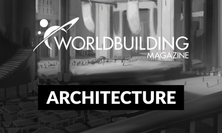 Worldbuilding Magazine: Architecture Edition