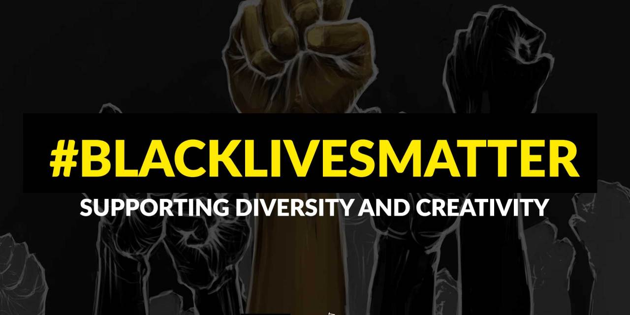 Black Lives Matter! Supporting Black Voices and Creativity