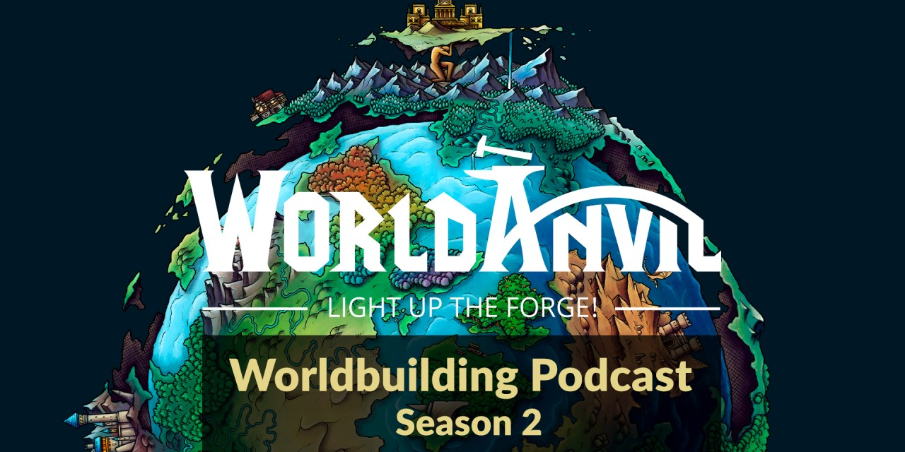World Anvil podcast season 2 is now out!