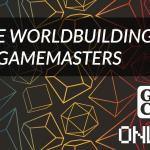 Gen Con Online: let's talk agile worldbuilding!