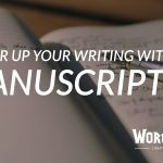 Manuscripts: power up your writing!